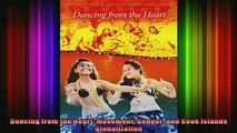 DOWNLOAD FREE Ebooks  Dancing from the Heart Movement Gender and Cook Islands Globalization Full EBook