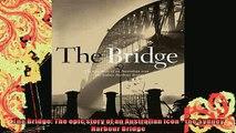 READ book  The Bridge The epic story of an Australian icon  the Sydney Harbour Bridge Full EBook