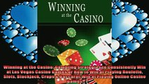 EBOOK ONLINE  Winning at the Casino Gambling Strategies to Consistently Win at Las Vegas Casino Games  FREE BOOOK ONLINE