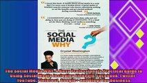 different   The Social Media WHY A Busy Professionals Practical Guide to Using Social Media Including