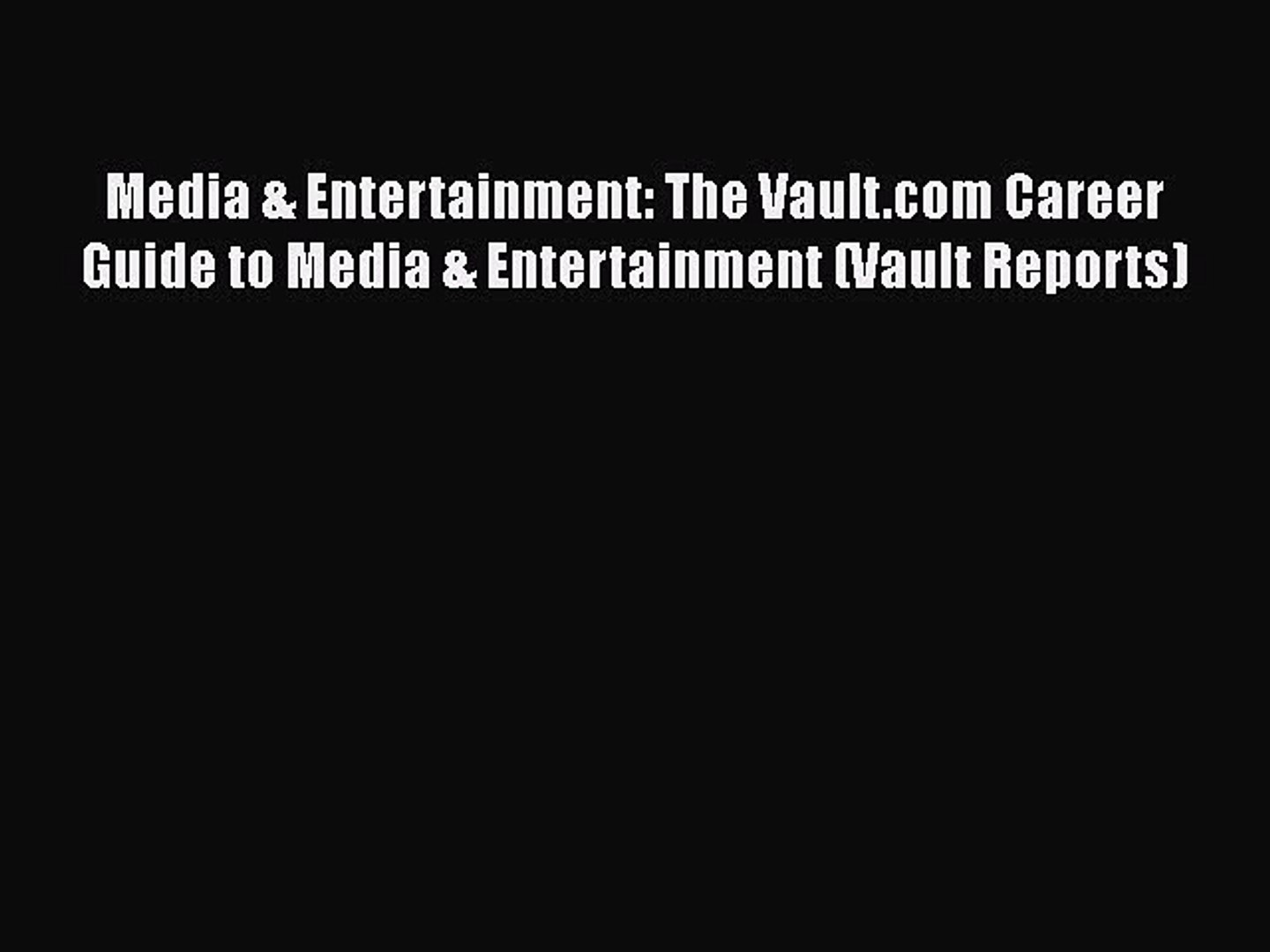 Download Media & Entertainment: The Vault.com Career Guide to Media & Entertainment (Vault