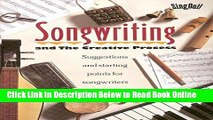 Read Songwriting and the Creative Process: Suggestions and Starting Points for Songwriters  Ebook