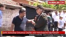 Şehit Astsubay Üstçavuş Ceylan, Son Yolculuğuna Uğurlanıyor