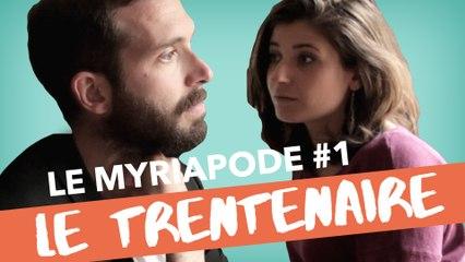 Le Trentenaire - LE MYRIAPODE #1