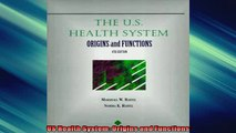 EBOOK ONLINE  US Health System Origins and Functions  FREE BOOOK ONLINE