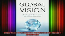 READ book  Global Vision How Companies Can Overcome the Pitfalls of Globalization Full EBook