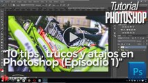 10 Tips, trucos y atajos en Photoshop – Episodio 1