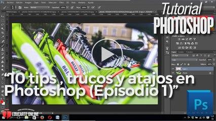 10 Tips, trucos y atajos en Photoshop – Episodio 1