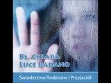 Bł. Chiara Luce Badano - świadectwo Rodziców i Przyjaciół cz. 10/22