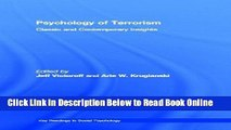 Read Psychology of Terrorism: Classic and Contemporary Insights (Key Readings in Social