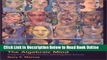Read The Algebraic Mind: Integrating Connectionism and Cognitive Science (Learning, Development,