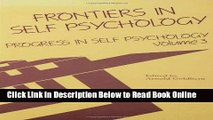 Read Progress in Self Psychology, V. 3: Frontiers in Self Psychology  Ebook Free