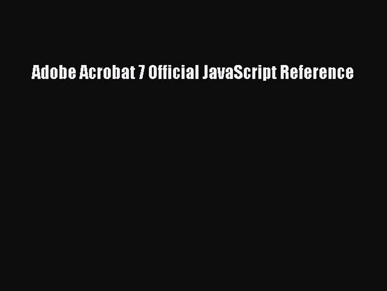 Download Adobe Acrobat 7 Official JavaScript Reference Ebook Online