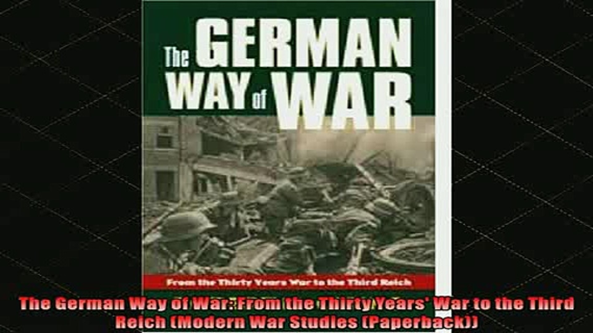 READ FREE FULL EBOOK DOWNLOAD  The German Way of War From the Thirty Years War to the Third Reich Mo