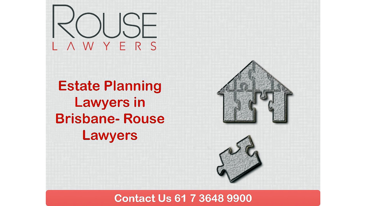 Estate Planning Lawyers in Brisbane- Rouse Lawyers