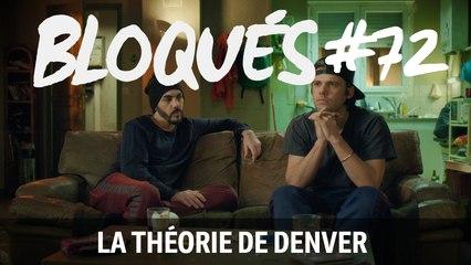 Bloqués #72 - La théorie de Denver - CANAL+