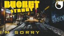 Bucket Street Ft. NIeggman - I'm Sorry (Tom Snare Edit)