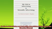 complete  My Life in Advertising and Scientific Advertising Advertising Age Classics Library