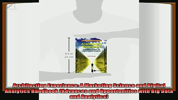 different   Architecting Experience A Marketing Science and Digital Analytics Handbook Advances and