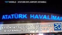 Attentat suicide à l'aéroport d'Istanbul: Ce qu'il s'est passé