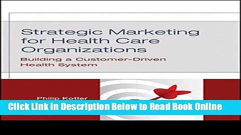 Read Strategic Marketing For Health Care Organizations: Building A Customer-Driven Health System