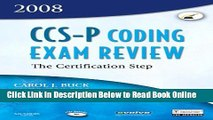 Read CCS-P Coding Exam Review 2008: The Certification Step, 1e (CCS-P Coding Exam Review: The