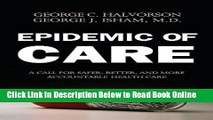 Read Epidemic of Care: A Call for Safer, Better, and More Accountable Health Care  Ebook Free