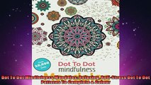 EBOOK ONLINE  Dot To Dot Mindfulness Mandalas Relaxing AntiStress Dot To Dot Patterns To Complete  READ ONLINE