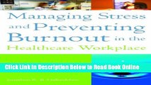 Read Managing Stress and Preventing Burnout in the Healthcare Workplace (American College of