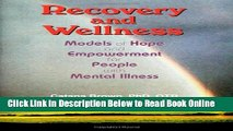 Download Recovery and Wellness: Models of Hope and Empowerment for People with Mental Illness