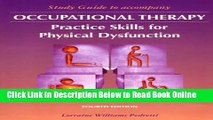 Read Study Guide to Accompany Occupational Therapy: Practice Skills for Physical Dysfunction