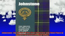 READ FREE FULL EBOOK DOWNLOAD  Johnstone The Origins of the Clan Johnstone and Their Place in History Scottish Clan Full Ebook Online Free