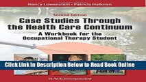 Read Case Studies Through the Health Care Continuum: A Workbook for the Occupational Therapy