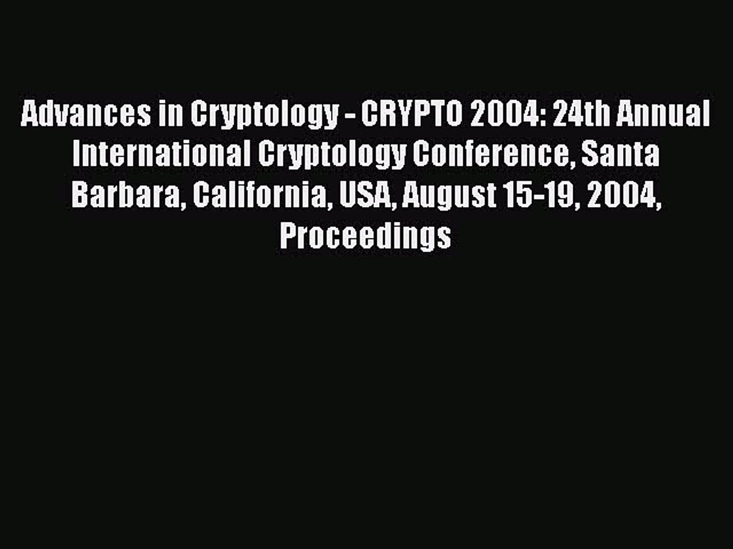 Read Advances in Cryptology - CRYPTO 2004: 24th Annual International Cryptology Conference