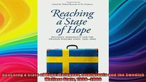 Free Full PDF Downlaod  Reaching a State of Hope Refugees Immigrants and the Swedish Welfare State 19302000 Full Ebook Online Free