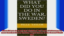 READ FREE FULL EBOOK DOWNLOAD  What did you do in the War Sweden The roots of tolerance for mass immigration in Full Ebook Online Free