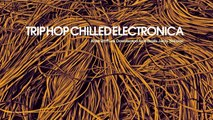 Various Artists - Best Trip Hop Chilled Ellectronica - 2 Hours of Funk Downtempo Acid Beats (HQ)