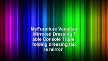 MyFurniture Venetian Mirrored Dressing Table Console  Triple folding dressing table mirror