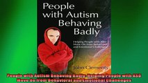 READ book  People with Autism Behaving Badly Helping People with ASD Move On from Behavioral and READ ONLINE