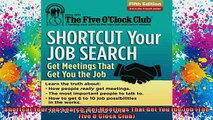 READ FREE FULL EBOOK DOWNLOAD  Shortcut Your Job Search Get Meetings That Get You the Job The Five OClock Club Full Free