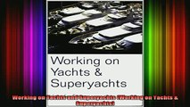 DOWNLOAD FREE Ebooks  Working on Yachts and Superyachts Working on Yachts  Superyachts Full EBook