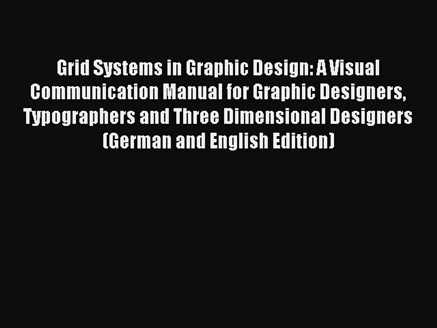 Read Grid Systems In Graphic Design A Visual Communication Manual For Graphic Designers Typographers Video Dailymotion