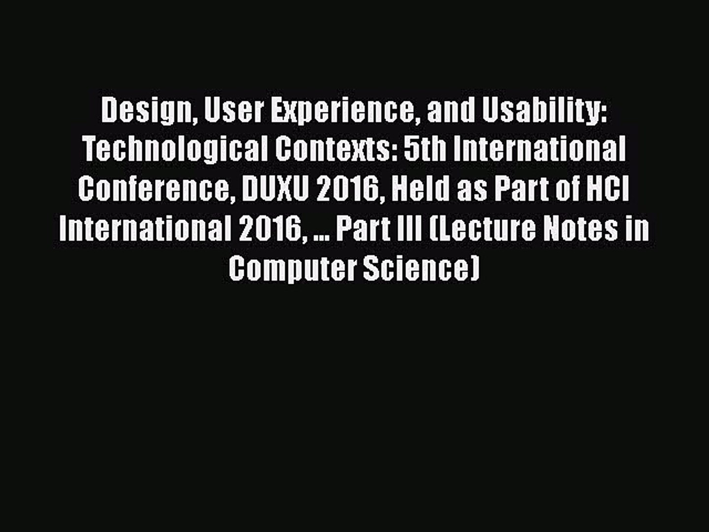 Pdf Design User Experience And Usability Technological Contexts 5th International Conference Video Dailymotion
