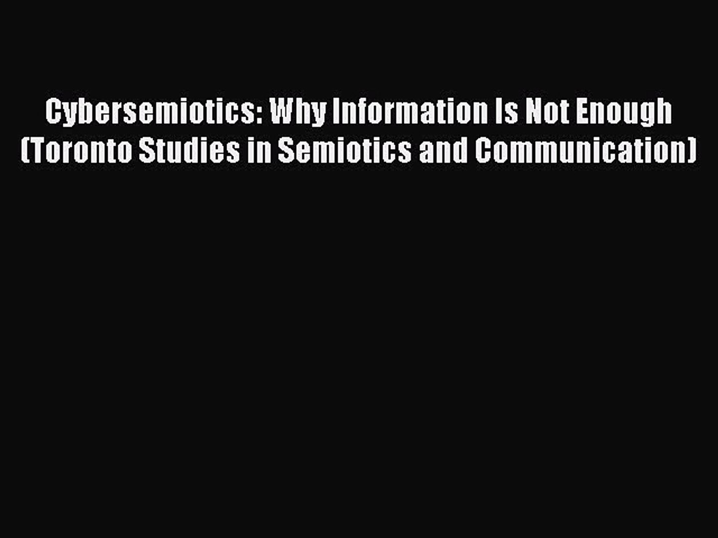 Cybersemiotics: Why Information Is Not Enough!