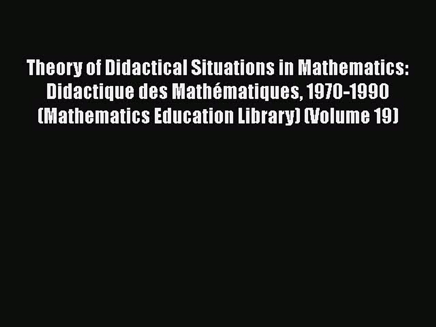 Theory of Didactical Situations in Mathematics: Didactique des mathématiques, 1970-1990