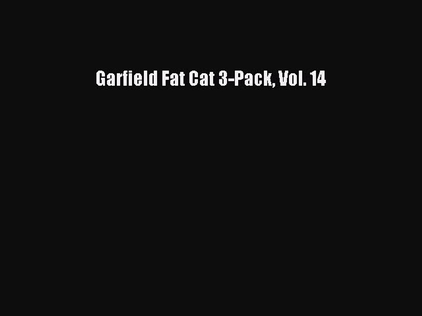 Read Garfield Fat Cat 3 Pack Vol 14 Ebook Free Video Dailymotion