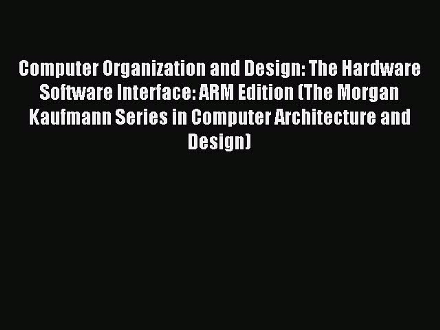 Download Computer Organization And Design The Hardware Software Interface Arm Edition The Video Dailymotion