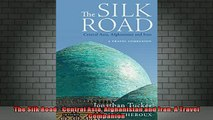 READ book  The Silk Road  Central Asia Afghanistan and Iran A Travel Companion Full Free
