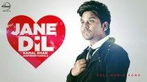 Jane Dil ( Full Audio Song ) _ Kamal Khan & Jaspinder Narula _ Punjabi Audio Song _ Speed Records