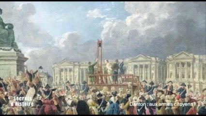Secrets d'Histoire - Danton : aux armes citoyens ! - La guillotine